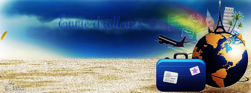 envie dailleurs, voyage, vacances, couverture fb, facebook cover