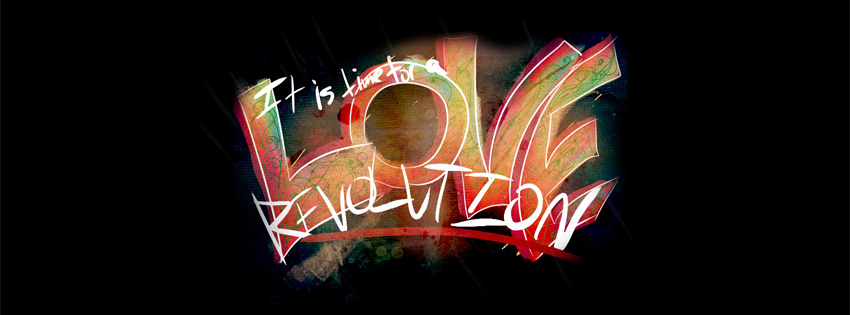 it is time for a love revolution, citation, phrase inspirante, positive quote, revolution de l amour, couverture facebook, facebook cover
