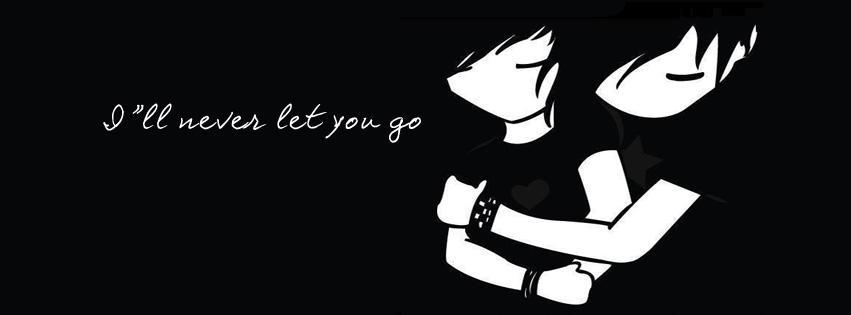 i will never let you go, couple, amoureux, je ne te laisserai jamais partir, phrase amour, citation, couverture facebook, facebook cover
